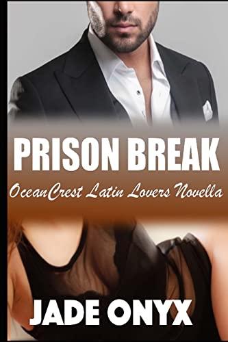 9781500711917: Prison Break: A BDSM Erotic Romance (OceanCrest Latin Lovers) (Volume 1)