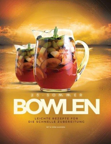 9781500713058: Die Top 25 Sommer- Bowlen: Mit & ohne Alkohol - Leichte Zubereitungen