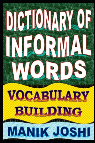 9781500713676: Dictionary of Informal Words: Vocabulary Building (English Word Power) (Volume 11)