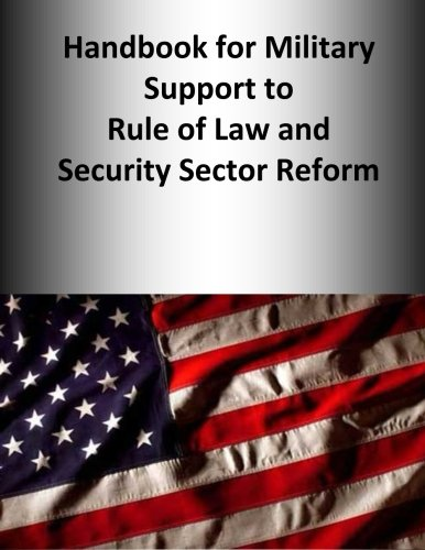 9781500713799: Handbook for Military Support to Rule of Law and Security Sector Reform (Unified Action Handbook Series Book Five)