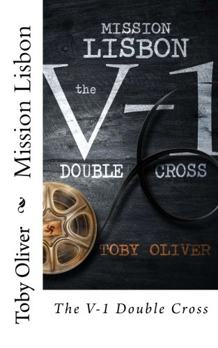 9781500714475: Mission Lisbon: The V-1 Double Cross
