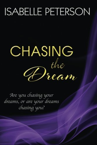 9781500715267: Chasing the Dream (The Dream Series) (Volume 3)