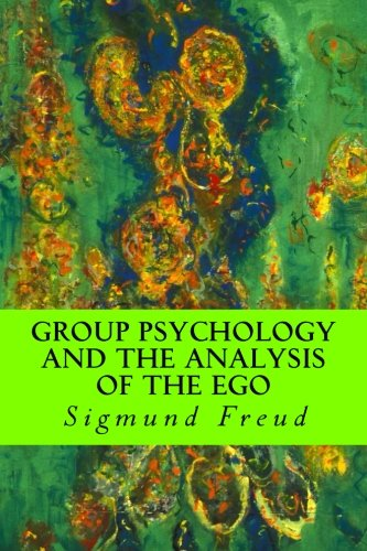 9781500715427: Group Psychology and The Analysis of The Ego