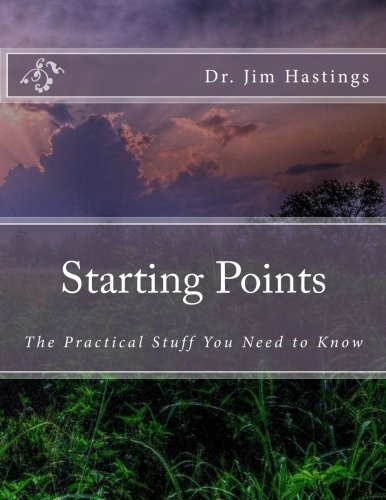 9781500716189: Starting Points: The Practical Stuff You Need to Know