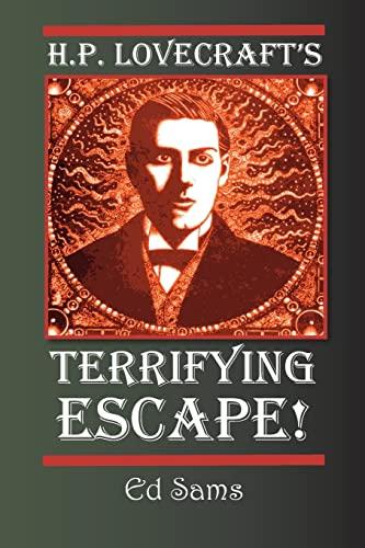 9781500716202: H.P. Lovecraft's Terrifying Escape!