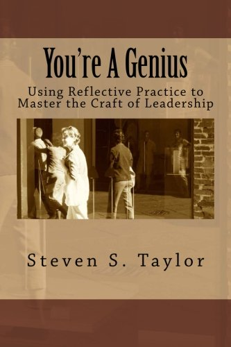 9781500716646: You're A Genius: Using Reflective Practice to Master the Craft of Leadership