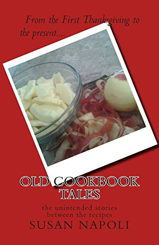 9781500717070: Old Cookbook Tales: the unintended stories between the recipes