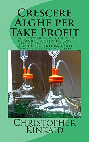 Crescere Alghe Per Take Profit: Come Costruire: Kinkaid, Christopher