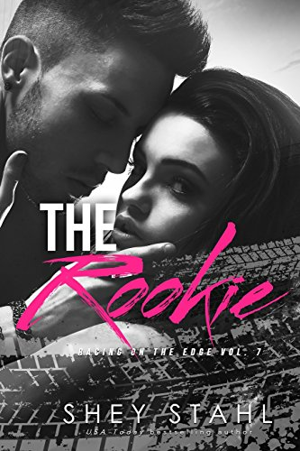 The Rookie (Racing on the Edge) (Volume 7): Stahl, Shey
