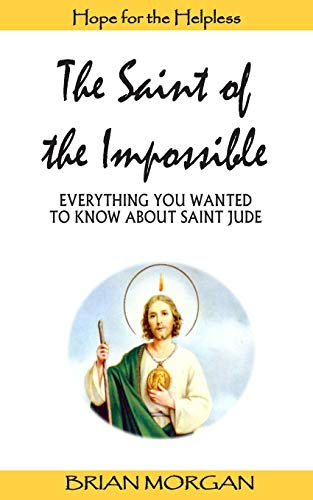 9781500718824: The Saint of the Impossible: Everything You Wanted to Know About Saint Jude