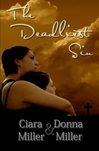 The Deadliest Sin: Miller, Ciara; Miller, Donna