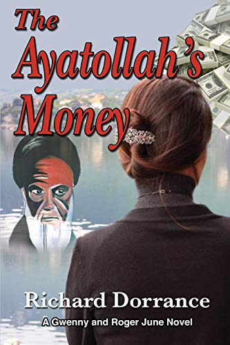 9781500722166: The Ayatollah's Money: A Gwenny and Roger June Novel (The Junes of Charleston) (Volume 5)