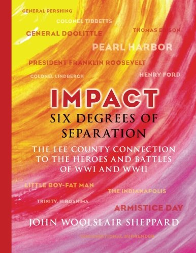Impact: Six Degrees of Separation: The Lee County Connection to the Heroes and Battles of WWI and ...