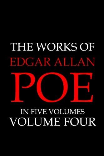 9781500722784: The Works of Edgar Allan Poe in Five Volumes: Volume Four (The Complete Works of Edgar Allan Poe) (Volume 4)