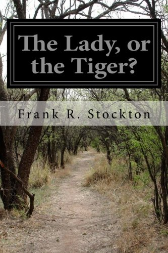 9781500724580: The Lady, or the Tiger?