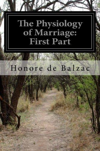 The Physiology of Marriage: First Part (Paperback): Honore de Balzac
