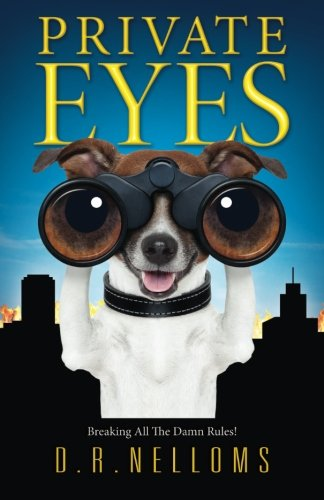 Private Eyes: Nelloms, D R