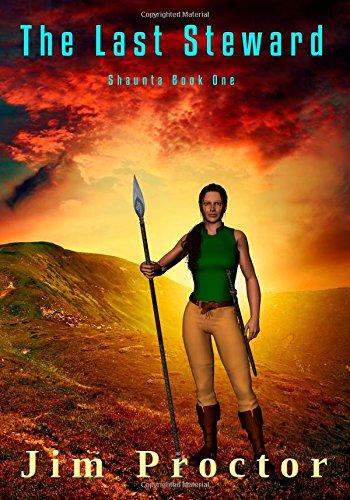 9781500726935: The Last Steward: Shaunta Book 1 (Volume 1)