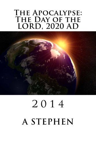 9781500727505: The Apocalypse: The Day of the LORD, 2020 AD
