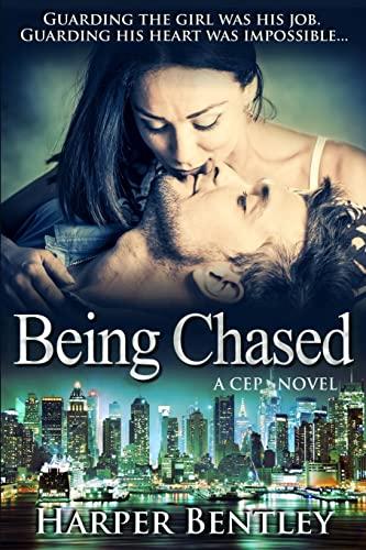 Being Chased (CEP) (Volume 1): Harper Bentley