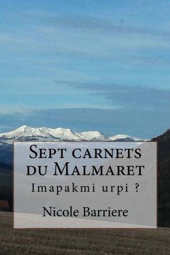 9781500730918: Sept carnets du Malmaret: Imapakmi urpi ? (French Edition)