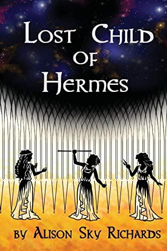Lost Child of Hermes (Paperback): Alison Sky Richards