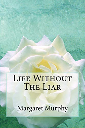 9781500734381: Life Without The Liar