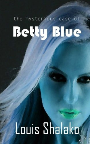 9781500734886: The Mysterious Case of Betty Blue