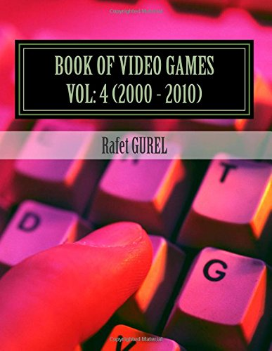 9781500735449: Book of Video Games: 2000 - 2010 (Volume 4)