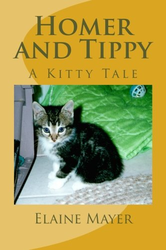 Homer and Tippy: A Kitty Tale: Elaine N Mayer