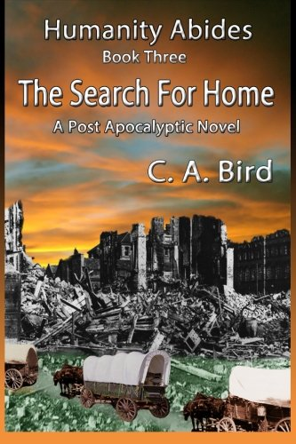 9781500736040: The Search For Home - A Post Apocalyptic Novel (Humanity Abides) (Volume 3)