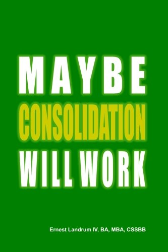 Maybe Consolidation Will Work: Ernest Landrum IV