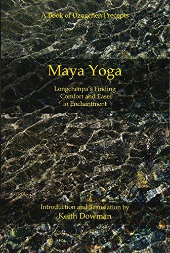 9781500741266: Maya Yoga: Longchenpa's Finding Comfort and Ease in Enchantment
