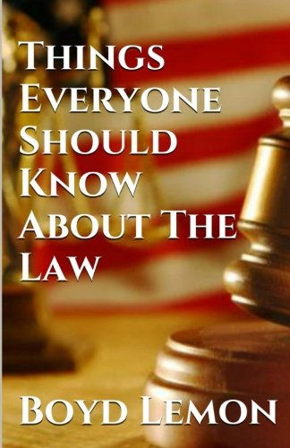 9781500742478: Things Everyone Should Know About the Law