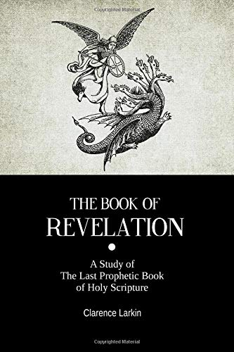 9781500744007: The Book Of Revelation: A Study of The Last Prophetic Book of Holy Scripture