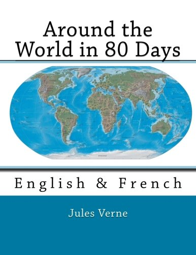 9781500744533: Around the World in 80 Days: English & French