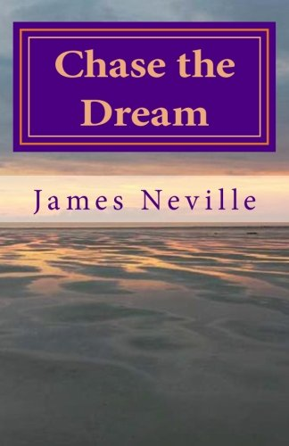 9781500744908: Chase the Dream: How Purpose Eliminates Fear and Empowers Dreams
