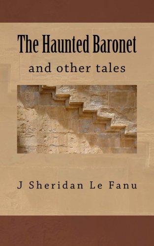 9781500745127: The Haunted Baronet: J. Sheridan Le Fanu
