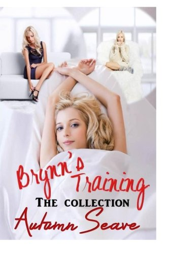 9781500746216: Brynn's Training - The Collection