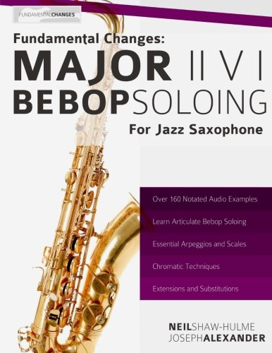 9781500746896: Fundamental Changes - Major ii V I Bebop Soloing for Jazz Saxophone (Volume 1)