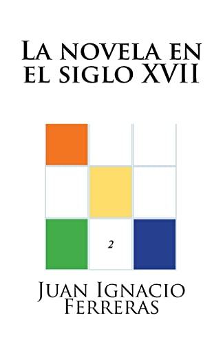 9781500748487: La novela en el siglo XVII (Estudios históricos de literatura española) (Volume 2) (Spanish Edition)