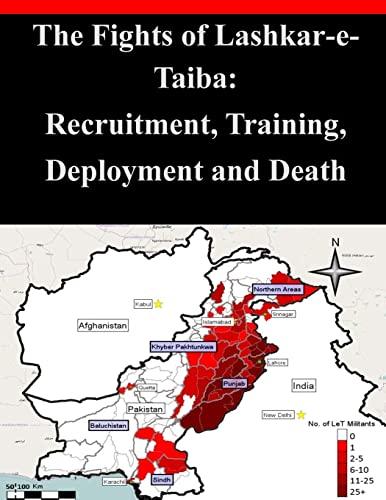 The Fights of Lashkar-e-Taiba: Recruitment, Training, Deployment and Death: Combating Terrorism ...