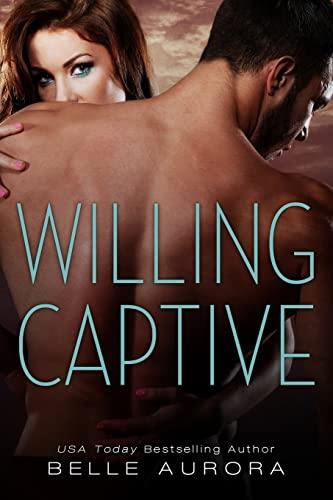 9781500749750: Willing Captive