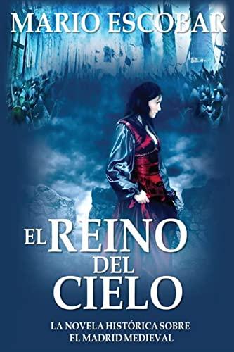 9781500749828: El Reino del Cielo: El reino del cielo: Una muralla construida por el pueblo y para el pueblo en el Madrid medieval es el escenario de una apasionante historia de intriga y violencia (Spanish Edition)