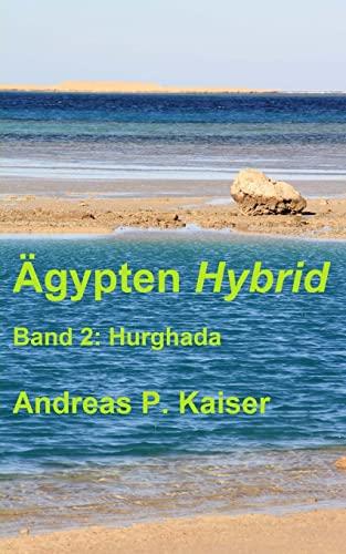 9781500750824: Hurghada: Der persönliche Reiseführer.: 2 (Ägypten Hybrid)