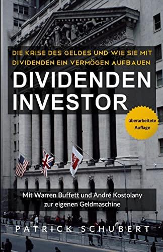 9781500751234: Dividenden Investor: Die Krise des Geldes und wie Sie mit Dividenden ein Verm�gen aufbauen