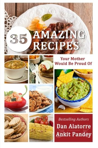 9781500751326: 35 AMAZING Recipes Your Mother Would Be Proud Of