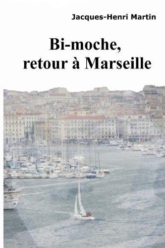 9781500751616: BI-MOCHE, retour a Marseille