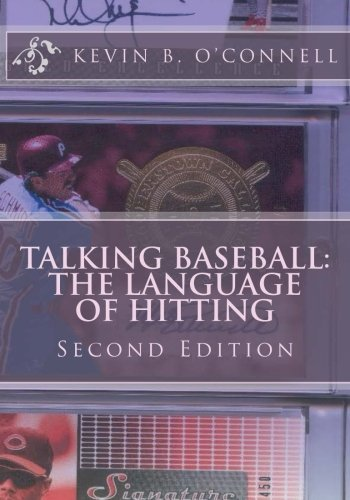 9781500752163: Talking Baseball The Language of Hitting: All You Need to Dominate Pitchers