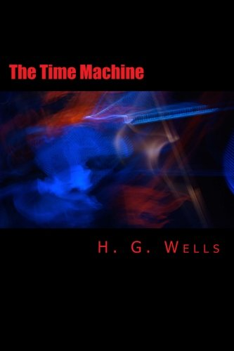9781500752866: The Time Machine [Large Print Edition]: The Complete & Unabridged Original Classic
